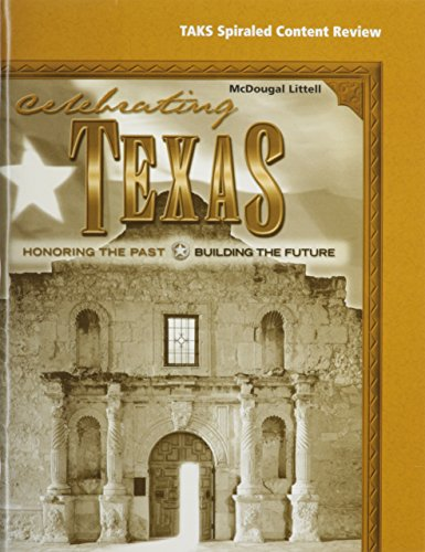 McDougal Littell Celebrating Texas Texas: Spiral TAKS Workbook (Student) Grade 6-8 Honoring the Past, Building the Futur