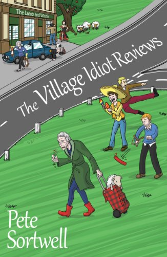 The Village Idiot Reviews (A Laugh Out Loud Comedy) (The Idiot Reviews)