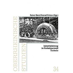 Industrialisierung im Nordschwarzwald (Oberrheinische Studien)