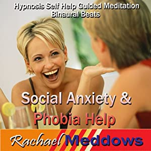 Social Anxiety & Phobia Help Hypnosis: Find Inner Peace & Be Comfortable with Crowds, Guided Meditation, Self-Help Subliminal, Binaural Beats | [Rachael Meddows]