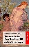 Romantische Geschichten III. Sieben Erz�hlungen