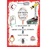 Fifteen Love. A selection of short and tall stories