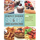 Simply Sugar- and Gluten-Free Meals in 20 Minutes: 180 Easy and Delicious Recipesby Amy Green