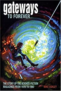 Gateways to Forever: The Story of the Science-Fiction Magazines from 1970 to 1980 (Liverpool University Press... by Mike Ashley