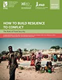 img - for How to Build Resilience to Conflict: The Role of Food Security by Breisinger, Clemens, Ecker, Olivier, Maystadt, Jean-Fran ois (2014) Paperback book / textbook / text book