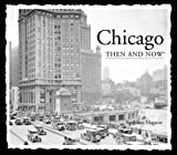 img - for Chicago Then and Now (Then & Now Thunder Bay) book / textbook / text book