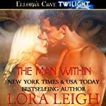 The Man Within: The Feline Breeds Series, Book 2 (       UNABRIDGED) by Lora Leigh Narrated by Stella Bloom