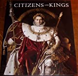 Citizens and Kings: Portraits in the Age of Revolution, 1760-1830 Norman Rosenthal
