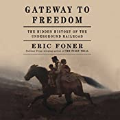 Gateway to Freedom: The Hidden History of the Underground Railroad | [Eric Foner]