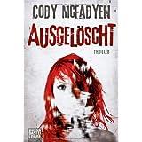 """Ausgel�scht: Thriller. Smoky Barrett, Bd. 4von """"Cody McFadyen"""""""