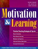 Motivation & Learning: A Teacher's Guide to Building Excitement for Learning & Igniting the Drive for Quality by Spence Rogers (March 19,1998)