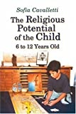Image of The Religious Potential of the Child, 6 to 12 Years Old (Catechesis of the Good Shepherd Publications)