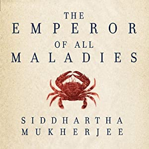 The Emperor of All Maladies: A Biography of Cancer | [Siddhartha Mukherjee]