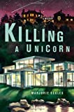 Killing a Unicorn (0312324111) by Eccles, Marjorie