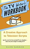 The TV Writers Workbook: A Creative Approach To Television Scripts