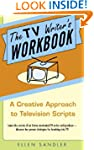 The TV Writer's Workbook: A Creative...