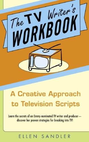 The TV Writer's Workbook: A Creative Approach To...