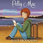 Polly Mae: The Old Suitcase | Julie Hodgson