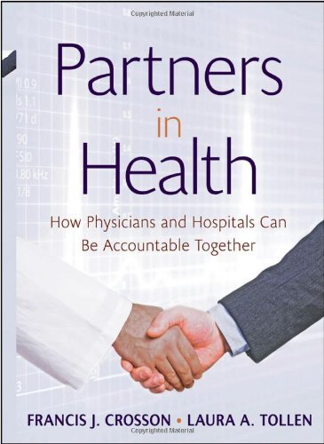 partners-in-health-how-physicians-and-hospitals-can-be-accountable-together-jossey-bass-public-healt