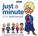 Just a Minute: Classic Sheila Hancock Radio/TV Program by  BBC Radio Comedy Narrated by  full cast, Nicholas Parsons, Sheila Hancock