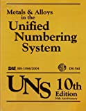 img - for Metals & Alloys in the Unified Numbering System (UNS), 10th Edition book / textbook / text book