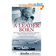 Leader Born: The Life of Admiral John Sidney McCain, Pacific Carrier Commander