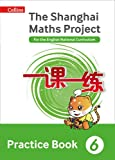 Shanghai Maths - The Shanghai Maths Project Practice Book Year 6: For the English National Curriculum