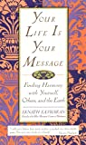 Your Life is Your Message: Finding Harmony With Yourself, Others, and the Earth (0786882662) by Easwaran, Eknath