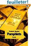 Pamphlets: Les 18 pamphlets de Fr�d�r...