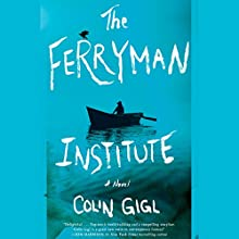 The Ferryman Institute: A Novel Audiobook by Colin Gigl Narrated by Stephen Hoye