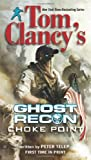 img - for Tom Clancy's Ghost Recon: Choke Point book / textbook / text book