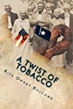 A Twist of Tobacco (Volume 1)