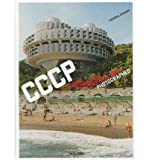 img - for [(CCCP: Cosmic Communist Constructions Photographed )] [Author: Fr d ric Chaubin] [Apr-2011] book / textbook / text book