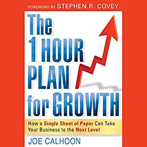 The One Hour Plan for Growth: How a Single Sheet of Paper Can Take Your Business to the Next Level Audiobook