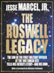 The Roswell Legacy: The Son of the Fi...