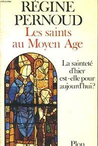 Les Saints Au Moyen Age La Saintete D Hier Est Elle Pour Aujourd Hui Babelio