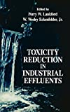 img - for Toxicity Reduction in Industrial Effluents book / textbook / text book