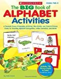 img - for The BIG Book of Alphabet Activities: A Treasure Trove of Engaging Activities, Mini-Books, and Colorful Picture Cards for Teaching Alphabet Recognition, Letter Formation, and More! book / textbook / text book
