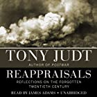 Reappraisals: Reflections on the Forgotten 20th Century Hörbuch von Tony Judt Gesprochen von: James Adams