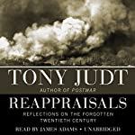 Reappraisals: Reflections on the Forgotten 20th Century | Tony Judt