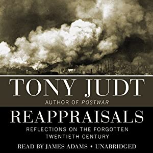 Reappraisals: Reflections on the Forgotten 20th Century | [Tony Judt]