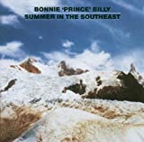 echange, troc BONNIE 'PRINCE' BILLY - SUMMER IN THE SOUTHEAST