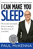 I Can Make You Sleep: Overcome Insomnia Forever and Get the Best Rest of Your Life [With CD (Audio)] Paul McKenna