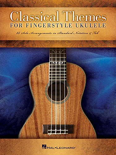 Classical Themes for Fingerstyle Ukulele: 15 Solo Arrangements in Standard Notation & Tab PDF