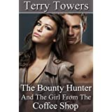 The Bounty Hunter And The Girl From The Coffee Shopby Terry  Towers