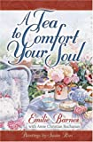 img - for A Tea to Comfort Your Soul book / textbook / text book