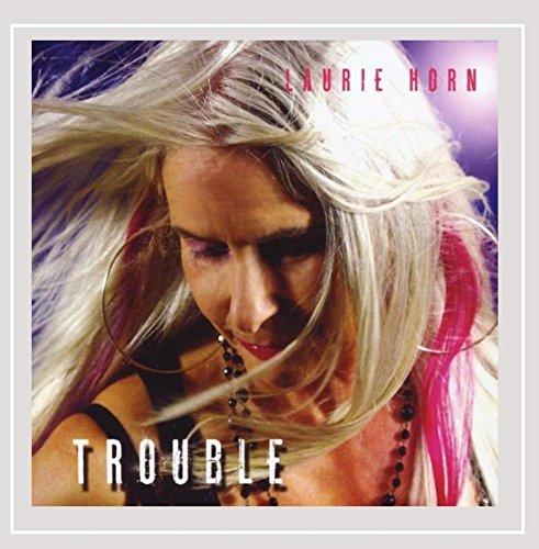 Laurie Horn - Trouble [Explicit]