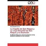 La Capilla de San Roque y Su Viejo Hospital de San Roque y La Asunci N: El Obispo Salguero: entre la salvación...