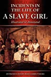 img - for Incidents In The Life Of A Slave Girl - Illustrated & Annotated book / textbook / text book