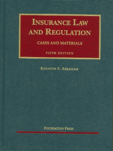 Insurance Law and Regulation, 5th (University Casebooks)
